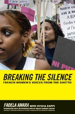 Breaking the Silence By Amara, Fadela/ Zappi, Sylvia/ Chenut, Helen Harden (TRN)