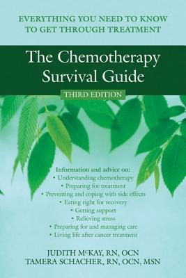 The Chemotherapy Survival Guide By McKay, Judith/ Schacher, Tamera